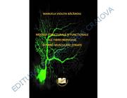 Modele structurale si functionale ale fibrei nervoase si fibrei musculare striate - Manuela Bacanoiu