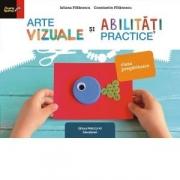 Arte vizuale si abilitati practice. Clasa pregatitoare - Constantin Filfanescu, Iuliana Filfanescu