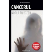 Cancerul - boala tristetii - Teodor Vasile