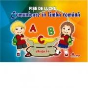 Comunicare in limba Romana - Fise de lucru. Varsta 6+