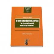 Constitutionalizarea in dreptul penal roman si francez (Andra Iftimiei)