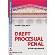 Drept procesual penal. Partea generala - Marius Eugen Radu