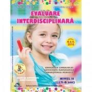 Evaluare interdisciplinara. Nivel II (5-6 ani). Educarea limbajului. Activitate matematica. Cunoasterea mediului