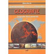 Geografie, caietul elevului pentru clasa a IX-a. Geografie fizica generala