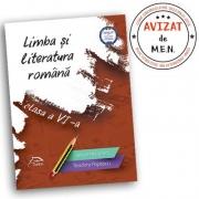 Limba si literatura romana – clasa a VI-a - avizata - conform cu noua programa - valabil pentru ambele manuale aprobate de M. E. N.