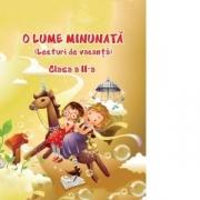 O Lume Minunata (lecturi de vacanta) clasa a 2-a - Adina Grigore