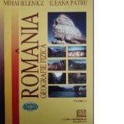 Romania. Geografie fizica, vol. I - Mihai Ielenicz