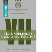 Teme supliment Gazeta Matematica. Clasa a VII-a - Radu Gologan, Ion Cicu, Alexandru Negrescu