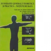 Ecografie generala teoretica si practica - Dr. Adrian Costache