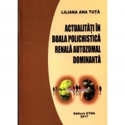Actualitati in boala polichistica renala autozomal dominanta (Liliana Ana Tuta)