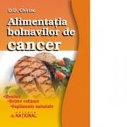 Alimentatia bolnavilor de cancer. Meniuri. Retete culinare. Suplimente naturiste