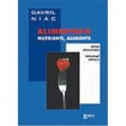 Alimentatie, alimente, nutrienti - Gavril Niac