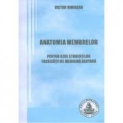 Anatomia membrelor. Pentru uzul studentilor Facultatii de Medicina Dentara (Victor Nimigean)