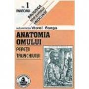 Anatomia omului. Peretii trunchiului. 1 (Viorel Ranga)