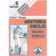 Anatomia omului. Viscerele toracelui. 6 (Viorel Ranga)