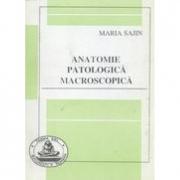 Anatomie patologica macroscopica (Maria Sajin)