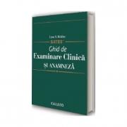 Ghid de Examinare Clinica si Anamneza, semiologie medicala - Bates, Lynn S. Bickley