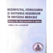 Dezinfectia, sterilizarea si gestiunea deseurilor in unitatile medicale