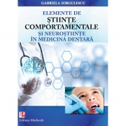 Elemente de stiinte comportamentale si neurostiinte in medicina dentara - Editie brosata
