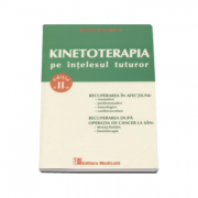 Kinetoterapia pe intelesul tuturor - Ed. a II-a, revizuita si adaugita ( Elena Engrich )