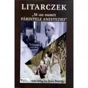 M-au numit PARINTELE ANESTEZIEI - George Litarczek