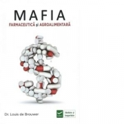 Mafia Farmaceutica si Agro-Alimentara - Louis de Brouwer