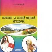 Patologie si clinica medicala veterinara. Volumul I (Lucian Ionita)