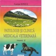 Patologie si clinica medicala veterinara. Volumul II (Lucian Ionita)