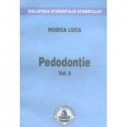 Pedodontie. Volumul 3 (Rodica Luca)