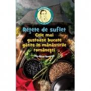 Retete de suflet – Cele mai gustoase bucate gatite în manastirile romanesti - Dan-Silviu Boerescu