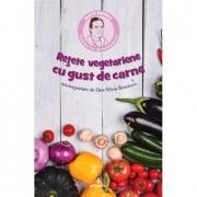 Retete vegetariene cu gust de carne - Dan-Silviu Boerescu