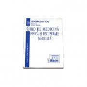 Ghid de medicina fizica si recuperare medicala - Georgiana-Ozana Tache