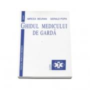 Ghidul medicului de garda. Volumul 1 - Mircea Beuran
