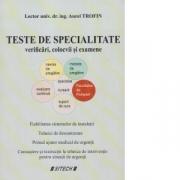 Teste de specialitate. Verificari, colocvii si examene