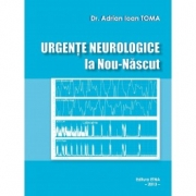 Urgente neurologice la Nou Nascut (Adrian Ioan Toma)