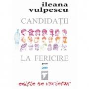 Candidatii la fericire (Ileana Vulpescu)