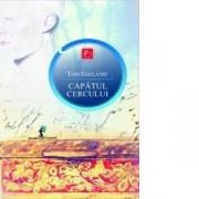 CAPATUL CERCULUI - Tom Egeland