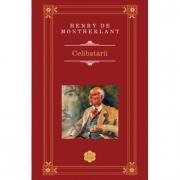 Celibatarii - Henry de Montherlant