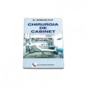 Chirurgia de cabinet (Doctor. Filip Bomchis)