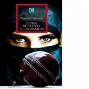 CLUBUL DE CRICHET AL TALIBANILOR - Timeri N. Murari