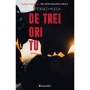 De trei ori tu, Partea I (Volumul 3 din trilogia Trei metri deasupra cerului) - Federico Moccia