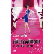Hollywoodul e ca un liceu de fite - Zoey Dean