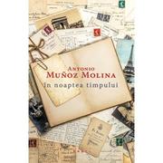 In noaptea timpului - Antonio Munoz Molina