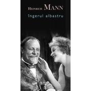 Ingerul albastru (hardcover) - Heinrich Mann