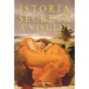 Istoria secreta a visului - Robert Moss