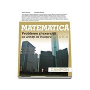 Matematica, M2. Probleme si exercitii pe unitati de invatare, pentru clasa a X-a - Profilul, servicii, resurse, tehnic - Marius Burtea si Georgeta Burtea