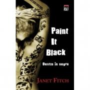 Paint it black. Destin in negru - Janet Fitch