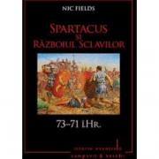 Spartacus si Razboiul sclavilor. 73-71 i. Hr. Volumul 5