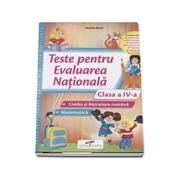 Evaluarea Nationala pentru clasa a IV-a. Teste Limba si literatura romana si Matematica (Daniela Barbu)