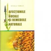 Afectiunile bucale si remediile naturale - Mihaela Temelie